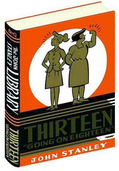 John Stanley Library: Thirteen Going on Eighteen