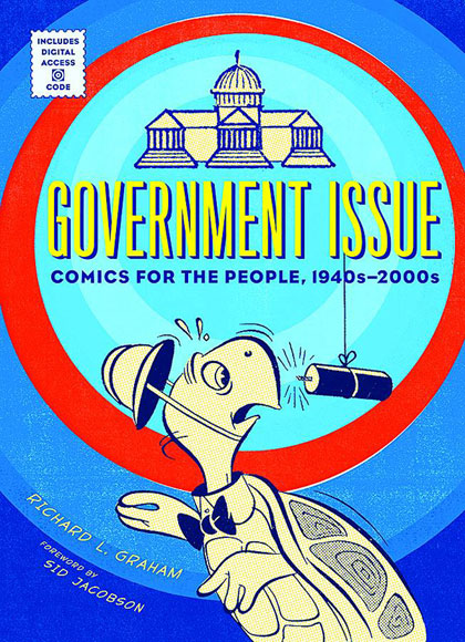 Government Issue: Comics For The People: 1940-2000