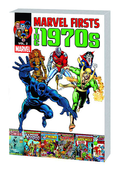 Marvel Firsts The 1970s Vol. 2