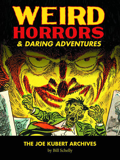 Weird Horrors & Daring Adventures: The Joe Kubert Archives Volume 1