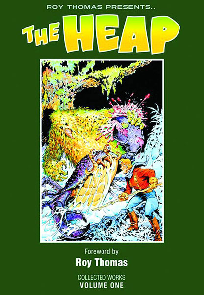 Roy Thomas Presents The Heap Vol. 1