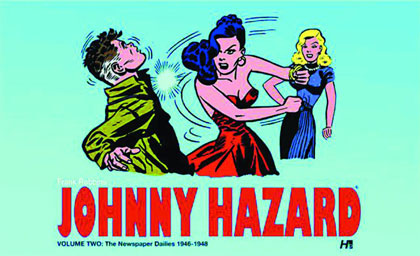 Johnny Hazard: The Newspaper Dailies Volume 2: 1946-1948
