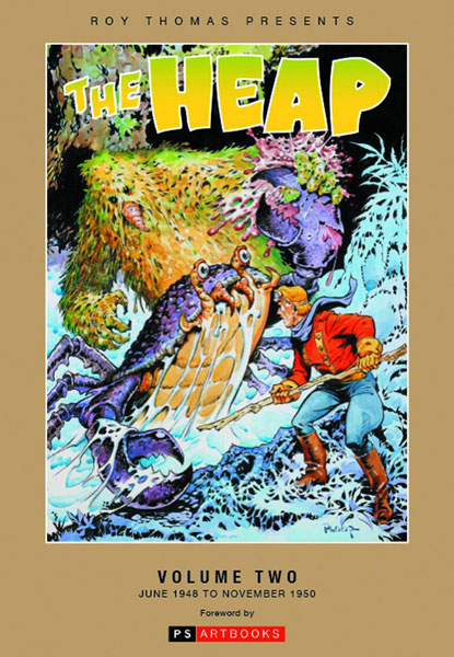 Roy Thomas Presents The Heap: The Collected Works Volume 2