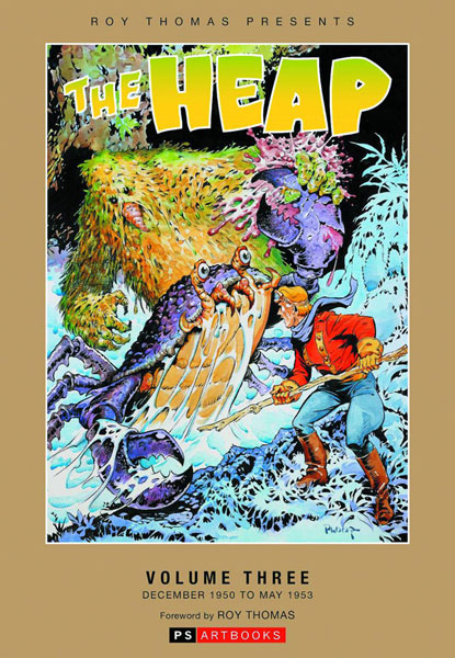 Roy Thomas Presents the Heap Volume 3