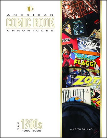 The American Comic Book Chronicles: The 1980s