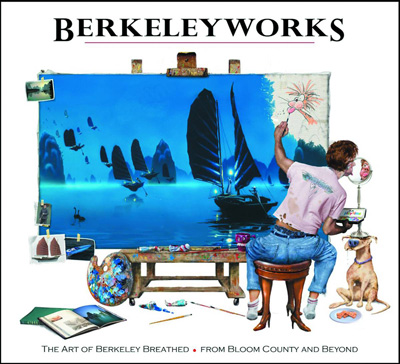Berkeleyworks: The Art of Berkeley Breathed - From Bloom County and Beyond