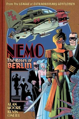 Coming in April 2014: Alan Moore and Kevin O'Neill's Nemo: The Roses of Berlin