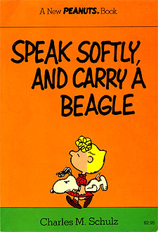 "Speak Softly and Carry A Beagle (1975): The first all-new larger ""Peanuts Parade"" format book, although it wasn't called that yet."