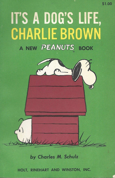 It's A Dogs Life Charlie Brown:  Probably my first Peanuts book for Christmas, received in 1965 (a Fourth Printing), but originally published in 1962. 1965 was the first year the animated special, A Charlie Brown Christmas was aired, so this book was probably everywhere.