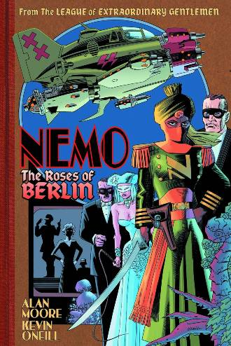 Alan Moore and Kevin O'Neill's Nemo: The Roses of Berlin