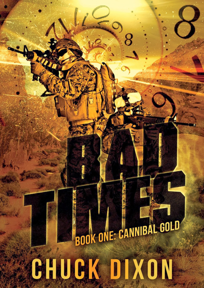 Bad Times Book One: Cannibal Gold.