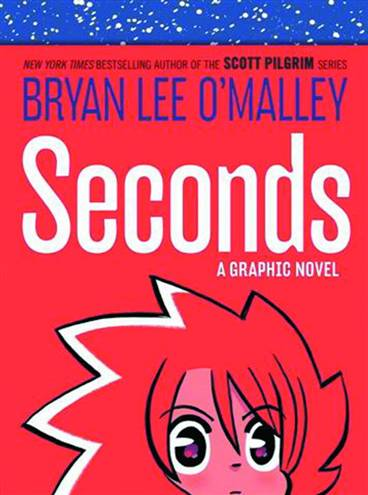 Bryan Lee O'Malley's Seconds:  A Graphic Novel