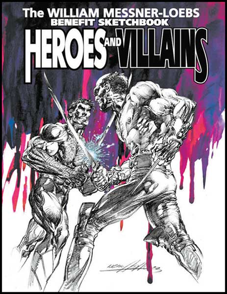 Image: Heroes and Villains: William Messner-Loeb Benefit Sketchbook  - Twomorrows Publishing