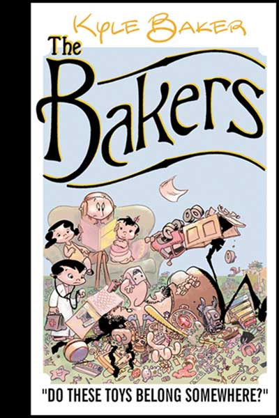 Image: Bakers: Do These Toys Belong Somewhere? HC  - Kyle Baker Publishing