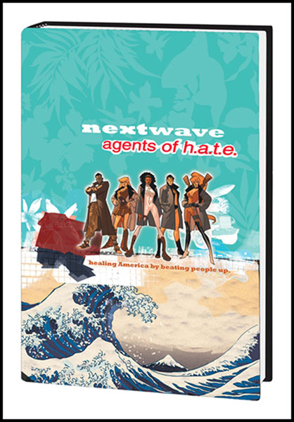 Image: Nextwave: Agents of H.A.T.E. Vol. 1: This Is What They Want HC  - Marvel Comics