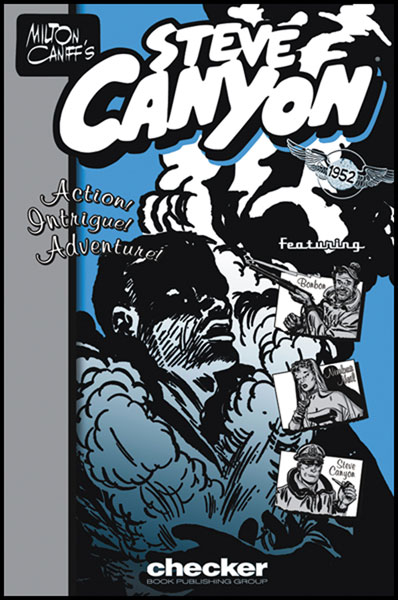 Image: Milton Caniff's Steve Canyon 1952 SC  - Checker Book Publishing Group