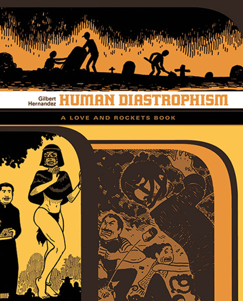 Image: Human Diastrophism: A Love and Rockets Book SC  - Fantagraphics Books