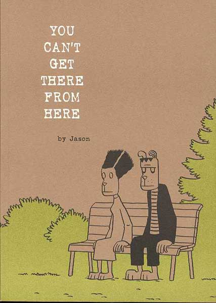 Image: You Can't Get There from Here SC  - Fantagraphics Books