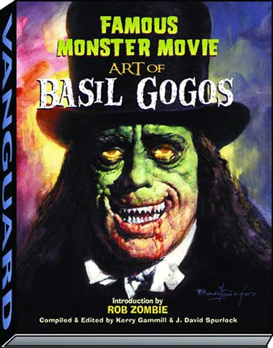 Image: Famous Monster Movie Art of Basil Gogos SC  - Vanguard