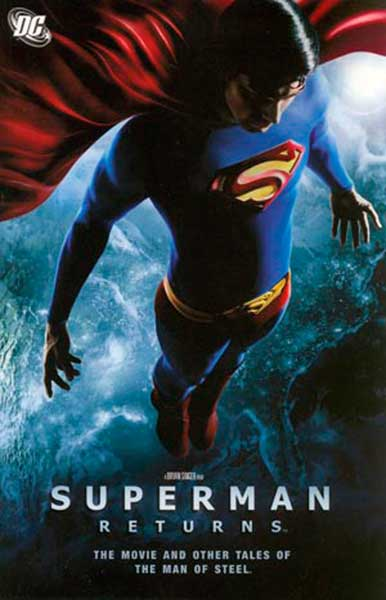 Image: Superman Returns: The Movie & More Tales of the Man of Steel SC  - DC Comics