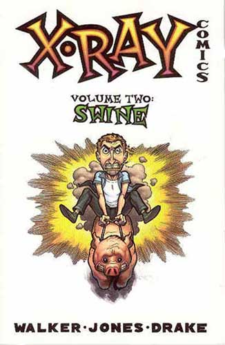 Image: X-Ray Comics Vol. 2: Swine SC  - Amaze Ink/Slave Labor Graphics