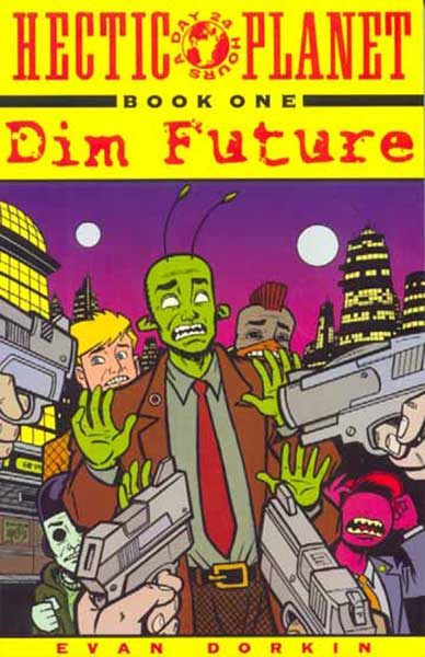 Image: Hectic Planet Book 1: Dim Future SC  - Amaze Ink/Slave Labor Graphics