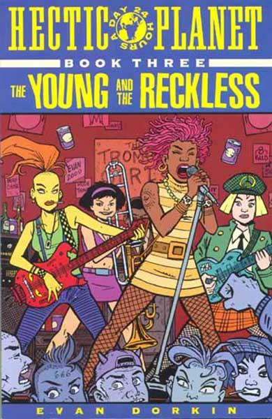 Image: Hectic Planet Book 3: Young and Reckless  - Amaze Ink/Slave Labor Graphics