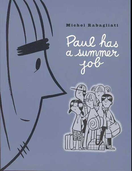 Image: Paul Has a Summer Job SC  - Drawn & Quarterly