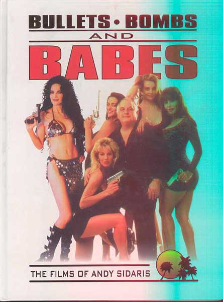 Image: Bullets, Bombs, & Babes: Films of Andy Sidaris HC  -