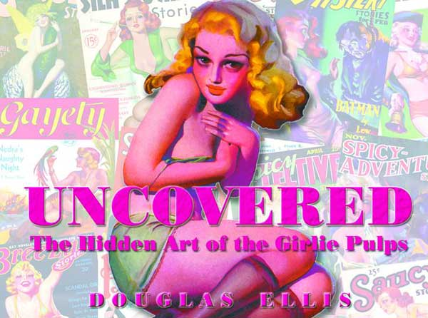Image: Uncovered: Hidden Art of the Girlie Pulp HC  -