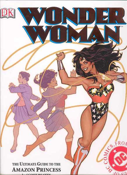 Image: Wonder Woman: The Ultimate Guide to the Amazon Princess HC  -