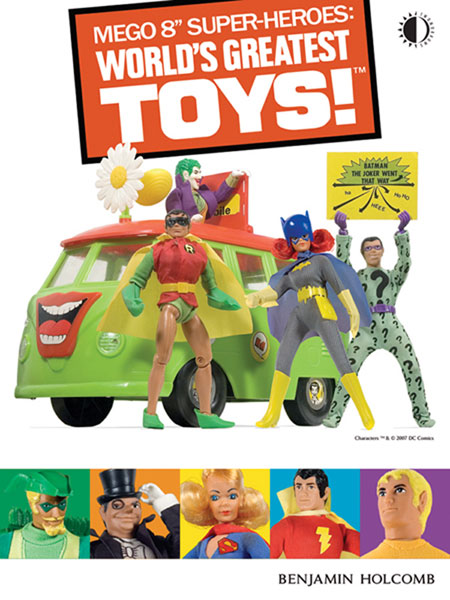 Image: Mego 8-Inch Super Heroes: World Greatest Toys HC  - Twomorrows Publishing