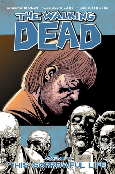 Image: Walking Dead Vol. 06: This Sorrowful Life SC  - Image Comics