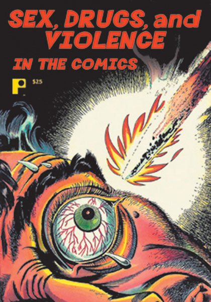 Image: Sex, Drugs and Violence in the Comics SC  - Pure Imagination Publishing