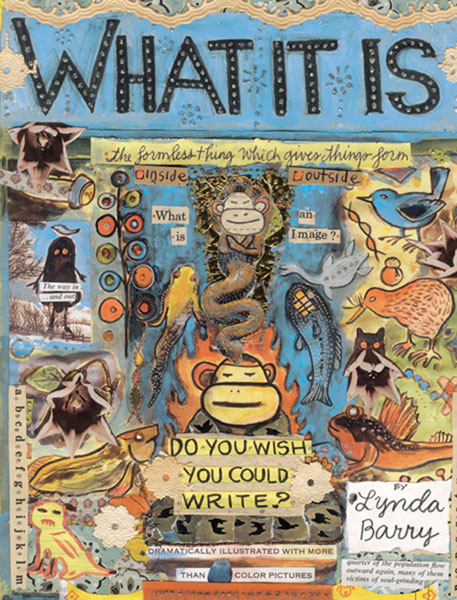 Image: What It Is - Lynda Barry HC  - Drawn & Quarterly
