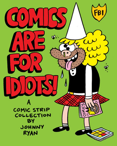 Image: Comics Are For Idiots! SC  - Fantagraphics Books