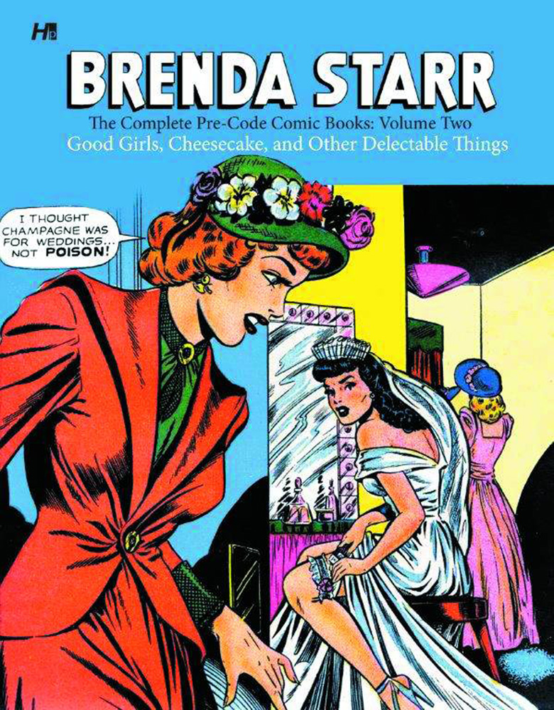 Brenda Starr: The Complete Pre-Code Comic Books Volume 2: Good Girls, Cheesecake, and Other Delectable Things