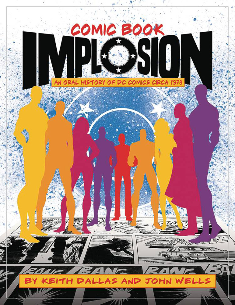 Comic Book Implosion: An Oral History Of DC Comics Circa 1978 From TwoMorrows Publishing