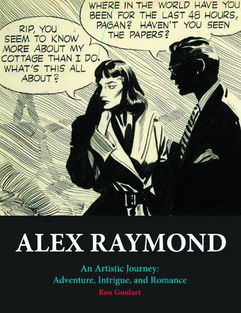 Alex Raymond: An Artistic Journey: Adventure, Intrigue, and Romance