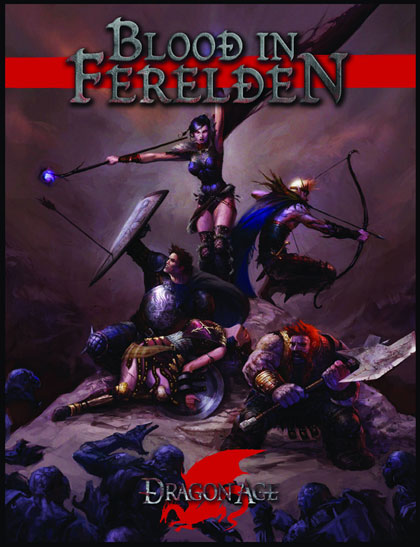 Blood in Ferelden contains three full-length adventures for the Dragon Age R