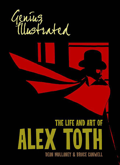 Genius, Illustrated: The Life & Art of Alex Toth