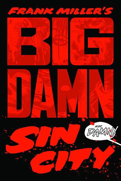 Frank Miller's Big Damn Sin City