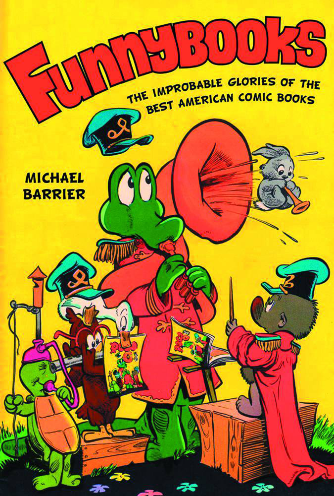 Funnybooks: Improbable Glories of the Best American Comics