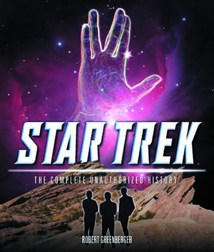 Image: Star Trek: The Complete Unauthorized History HC  - Voyageur Press