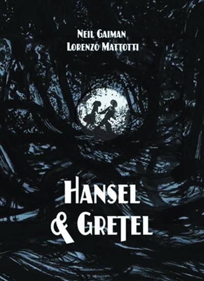 Neil Gaiman: Hansel & Gretel
