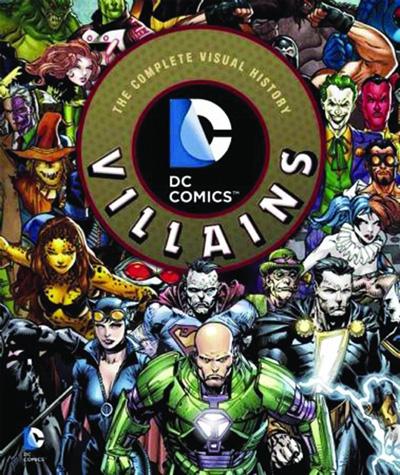 DC Comics: Villains - The Complete Visual History