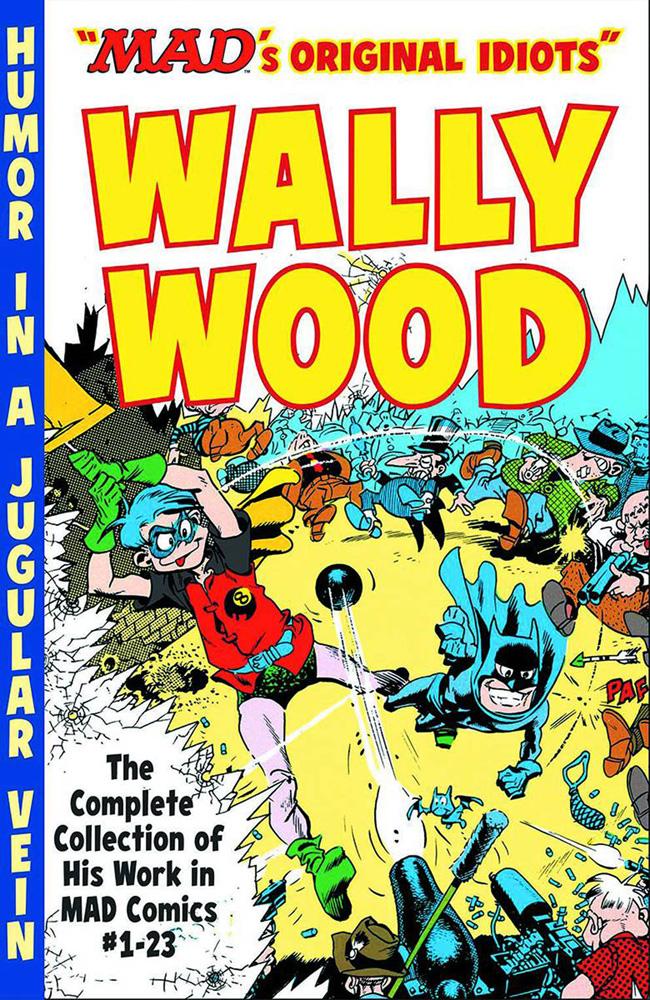 Mad's Original Idiots: Wally Wood