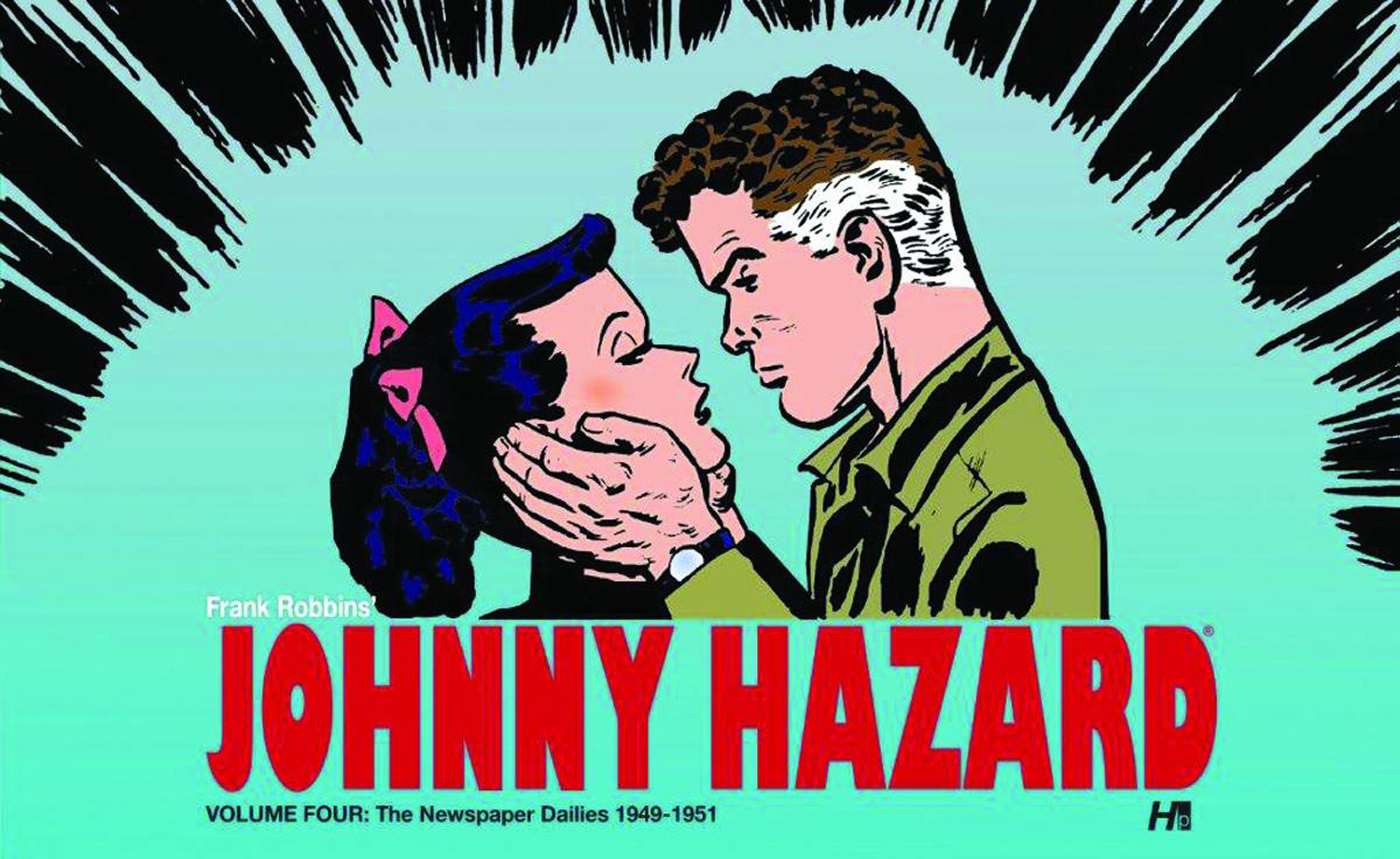 Johnny Hazard Dailies Volume 4: 1949-1951