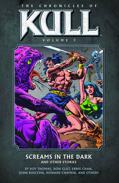 Image: Chronicles of Kull Vol. 03: Screams in Dark and Other Stories SC