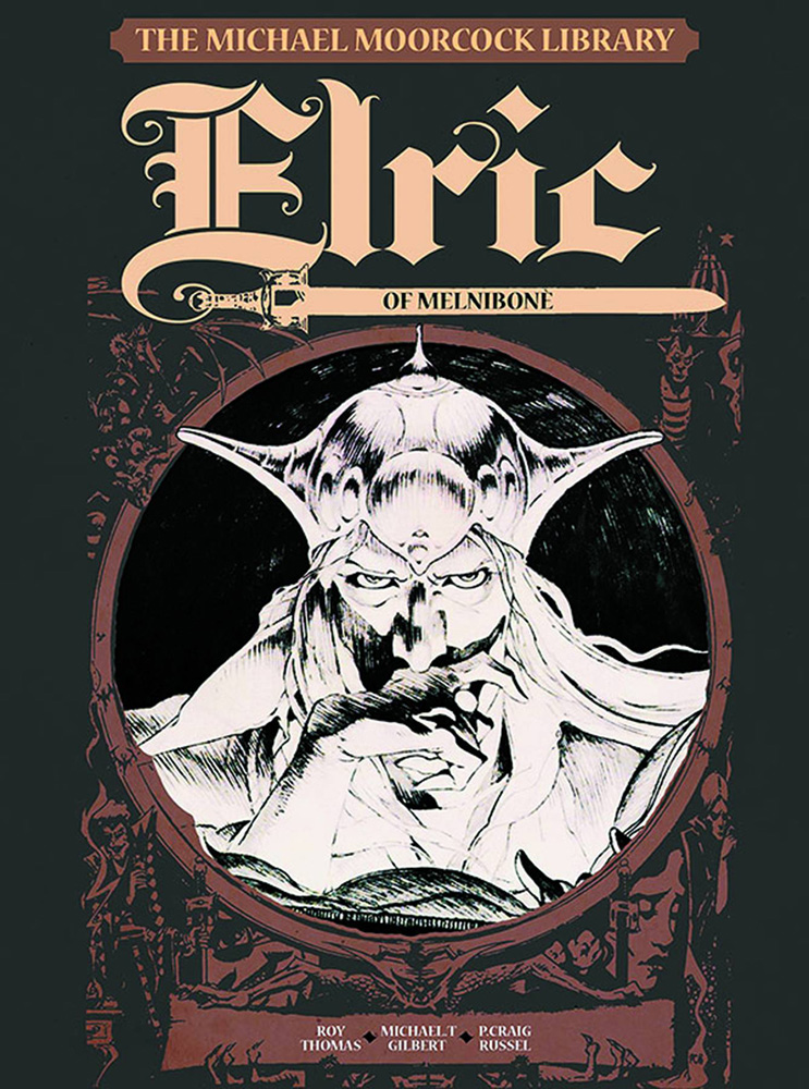 The Michael Moorcock Library Volume 1: Elric of Melnibone